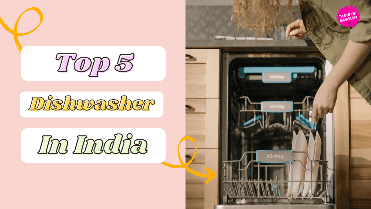 Best Dishwasher for Indian Kitchen in India 2021